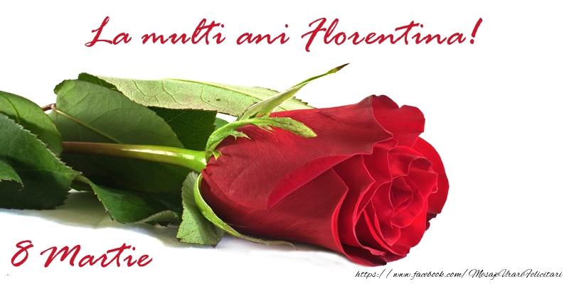 Felicitari 8 Martie Ziua Femeii   La multi ani Florentina!