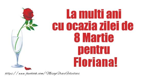 Felicitari 8 Martie Ziua Femeii | La multi ani cu ocazia zilei de  8 Martie pentru Floriana!