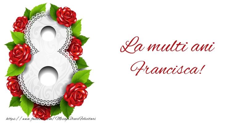 Felicitari 8 Martie Ziua Femeii | La multi ani Francisca!
