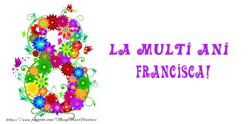 Felicitari 8 Martie Ziua Femeii | La multi ani Francisca! 8 Martie