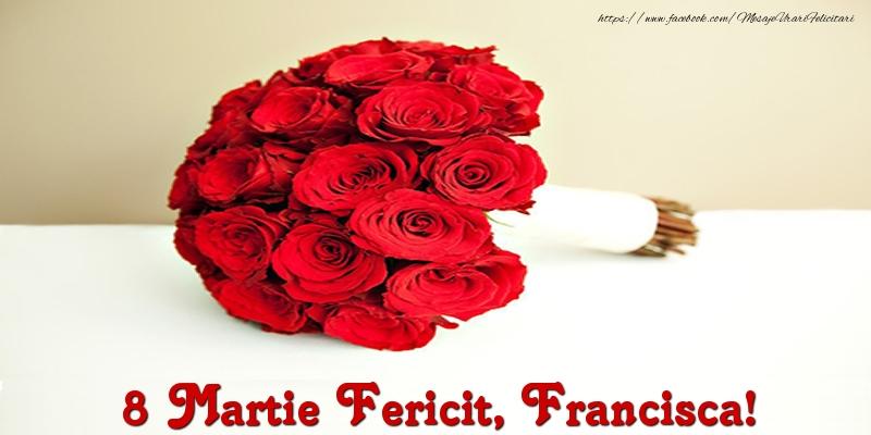 Felicitari 8 Martie Ziua Femeii | 8 Martie Fericit, Francisca!