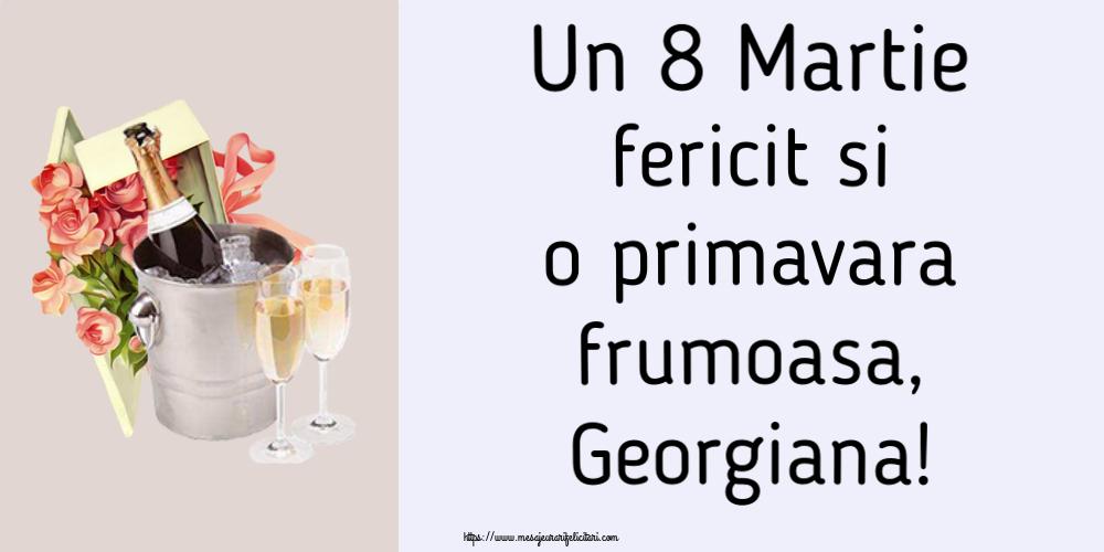 Felicitari 8 Martie Ziua Femeii | Un 8 Martie fericit si o primavara frumoasa, Georgiana!