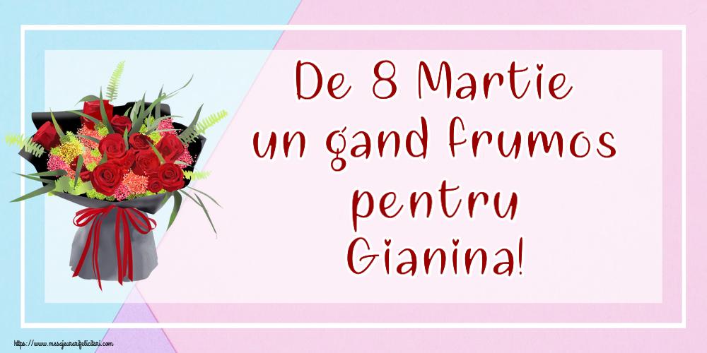 Felicitari 8 Martie Ziua Femeii | De 8 Martie un gand frumos pentru Gianina!