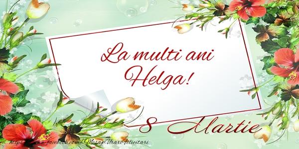 Felicitari 8 Martie Ziua Femeii | La multi ani Helga! de 8 Martie