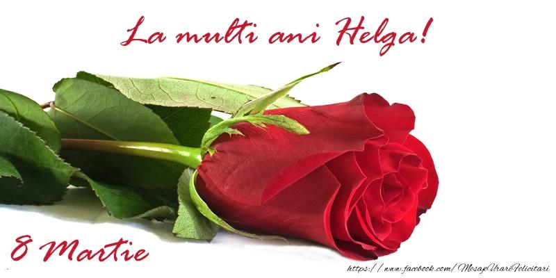 Felicitari 8 Martie Ziua Femeii | La multi ani Helga!