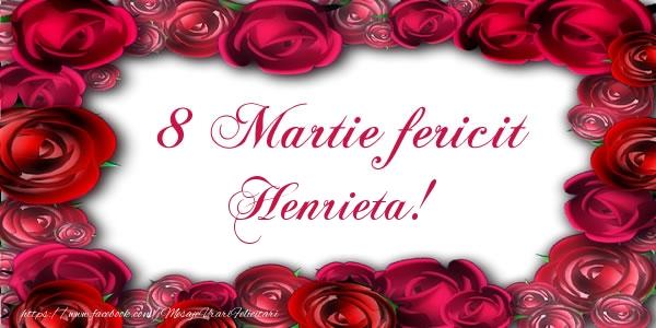 Felicitari 8 Martie Ziua Femeii | 8 Martie Fericit Henrieta!