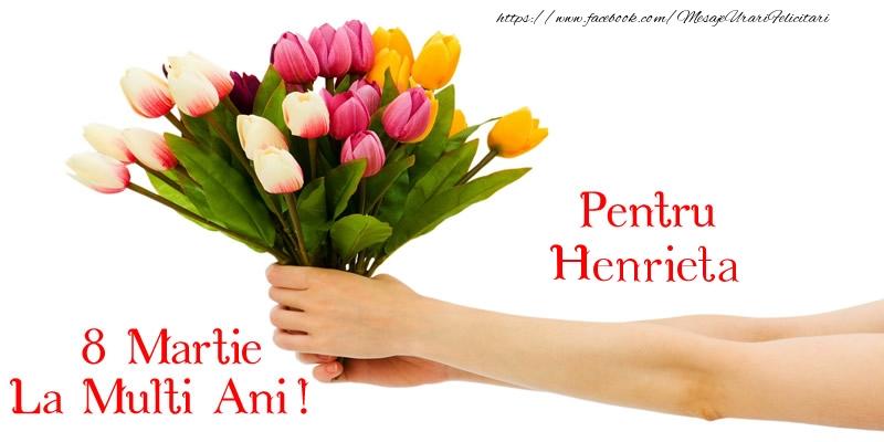 Felicitari 8 Martie Ziua Femeii | Pentru Henrieta, La multi ani de 8 martie!