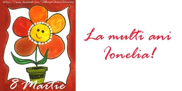 Felicitari 8 Martie Ziua Femeii | La multi ani Ionelia! 8 Martie
