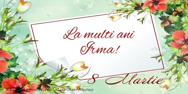 Felicitari 8 Martie Ziua Femeii | La multi ani Irma! de 8 Martie