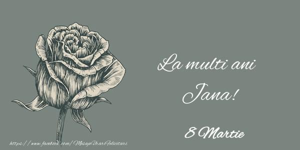 Felicitari 8 Martie Ziua Femeii | La multi ani Jana! 8 Martie