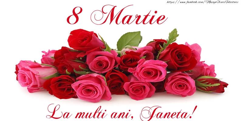 Felicitari 8 Martie Ziua Femeii | Felicitare cu trandafiri de 8 Martie La multi ani, Janeta!