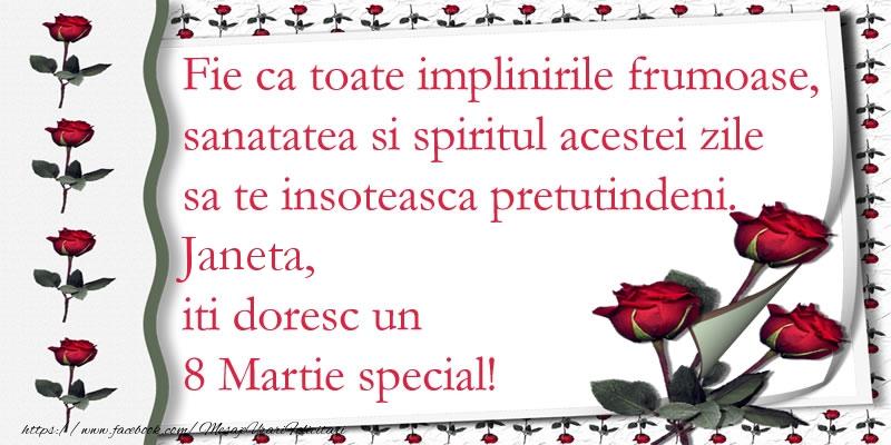 Felicitari 8 Martie Ziua Femeii | Fie ca toate implinirile frumoase, sanatatea si spiritul acestei zile sa te insoteasca pretutindeni. Janeta iti doresc un  8 Martie special!