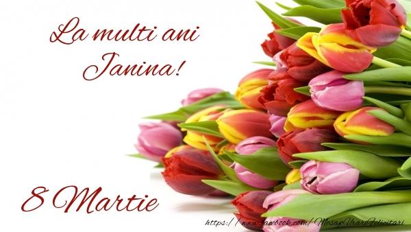 Felicitari 8 Martie Ziua Femeii   La multi ani Janina! 8 Martie