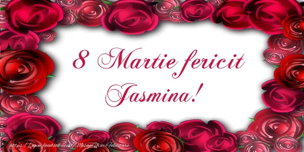 Felicitari 8 Martie Ziua Femeii | 8 Martie Fericit Jasmina!