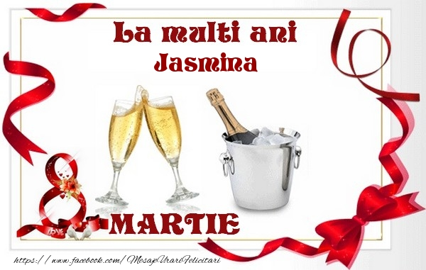 Felicitari 8 Martie Ziua Femeii | La multi ani Jasmina