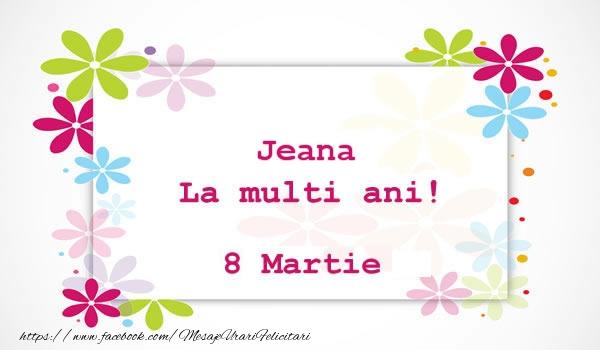 Felicitari 8 Martie Ziua Femeii | Jeana La multi ani! 8 martie