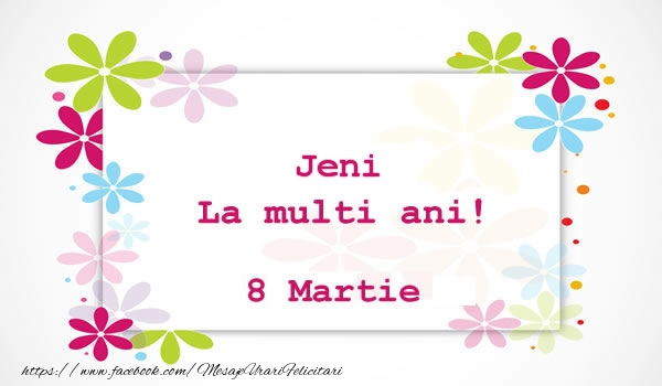 Felicitari 8 Martie Ziua Femeii | Jeni La multi ani! 8 martie