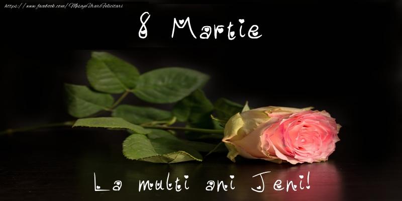 Felicitari 8 Martie Ziua Femeii   8 Martie La multi ani Jeni!