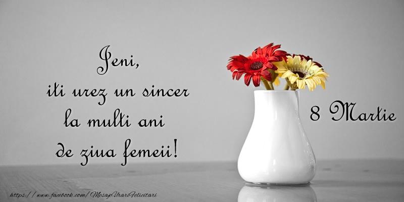 Felicitari 8 Martie Ziua Femeii   Jeni iti urez un sincer la multi ani de ziua femeii! 8 Martie