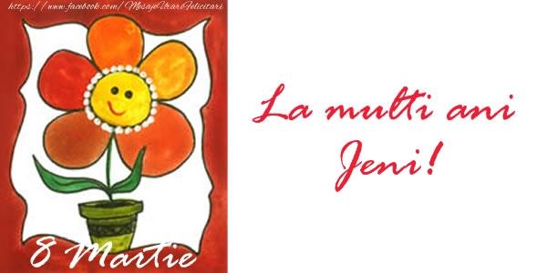 Felicitari 8 Martie Ziua Femeii   La multi ani Jeni! 8 Martie