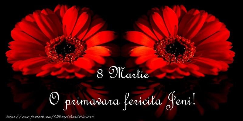 Felicitari 8 Martie Ziua Femeii   O primavara fericita Jeni!