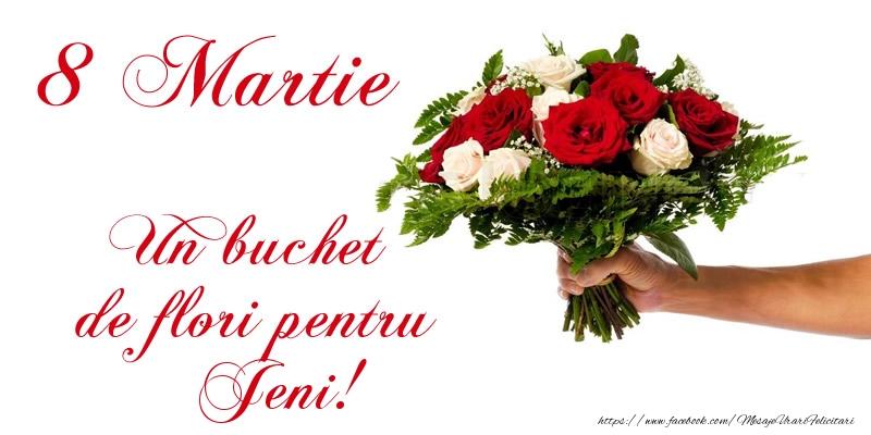 Felicitari 8 Martie Ziua Femeii   8 Martie Un buchet de flori pentru Jeni!