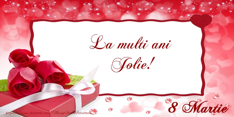 Felicitari 8 Martie Ziua Femeii | La multi ani Jolie! 8 Martie