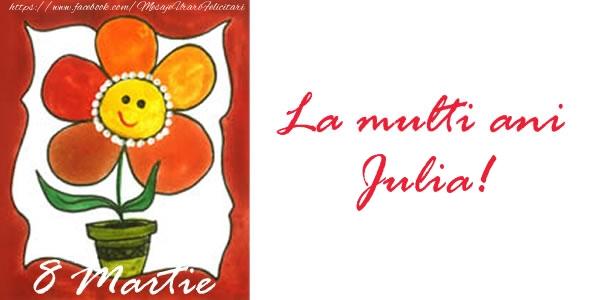 Felicitari 8 Martie Ziua Femeii | La multi ani Julia! 8 Martie
