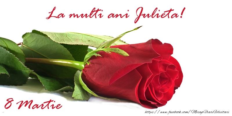 Felicitari 8 Martie Ziua Femeii | La multi ani Julieta!