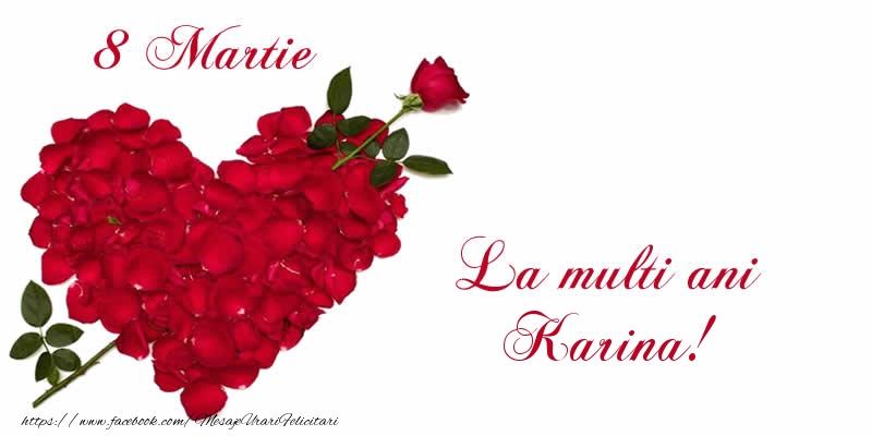 Felicitari 8 Martie Ziua Femeii   8 Martie La multi ani Karina!