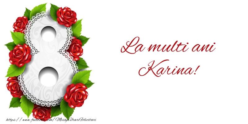 Felicitari 8 Martie Ziua Femeii   La multi ani Karina!