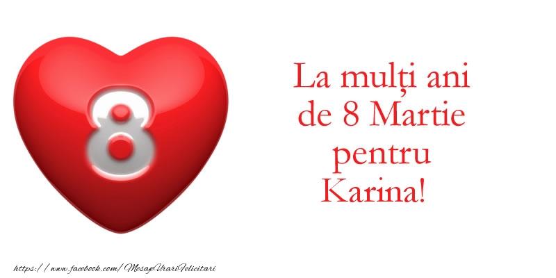 Felicitari 8 Martie Ziua Femeii   La multi ani de 8 Martie pentru Karina!