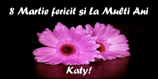 Felicitari 8 Martie Ziua Femeii   8 Martie fericit si La Multi Ani Katy