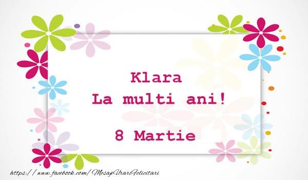 Felicitari 8 Martie Ziua Femeii | Klara La multi ani! 8 martie