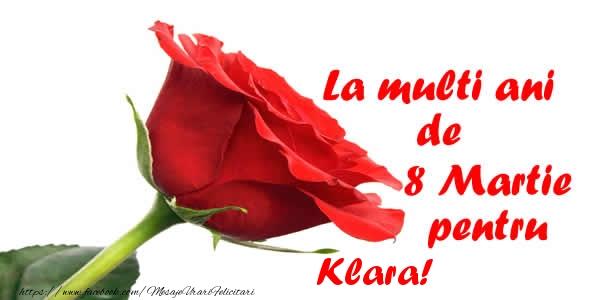 Felicitari 8 Martie Ziua Femeii | La multi ani de 8 Martie pentru Klara!