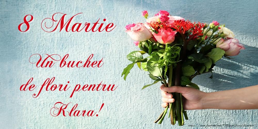 Felicitari 8 Martie Ziua Femeii | 8 Martie Un buchet de flori pentru Klara!