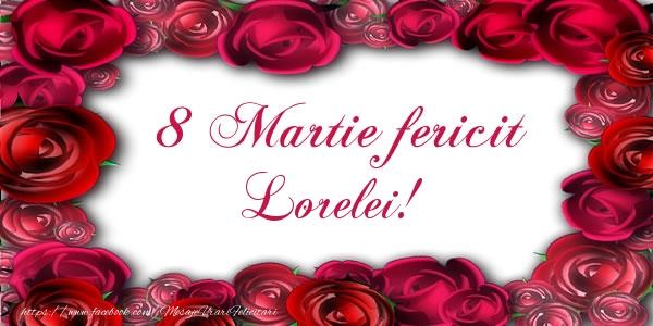 Felicitari 8 Martie Ziua Femeii | 8 Martie Fericit Lorelei!