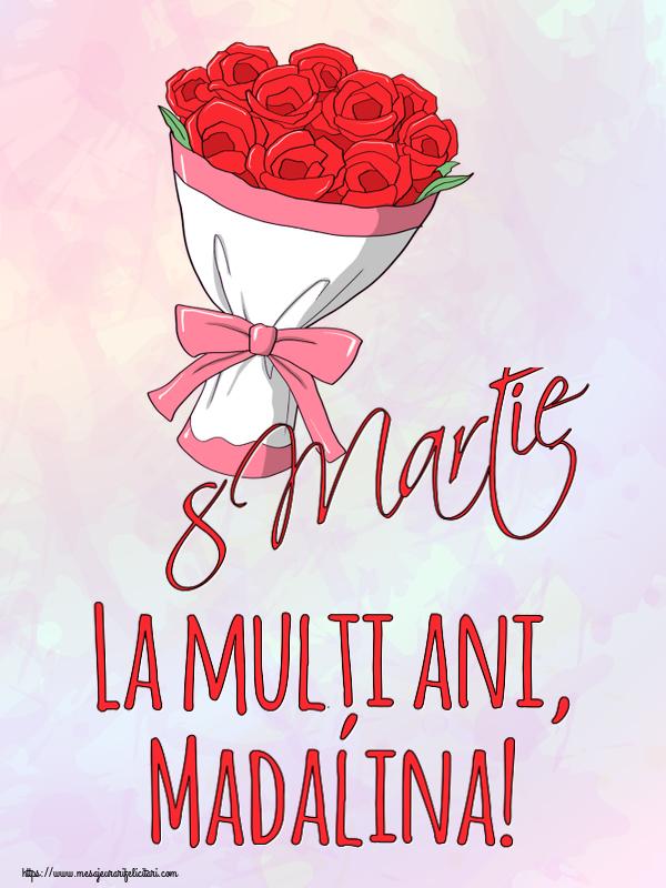 Felicitari 8 Martie Ziua Femeii | 8 Martie La mulți ani, Madalina!