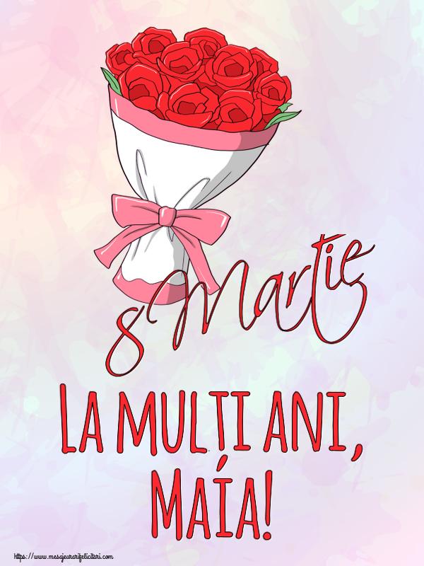 Felicitari 8 Martie Ziua Femeii | 8 Martie La mulți ani, Maia!
