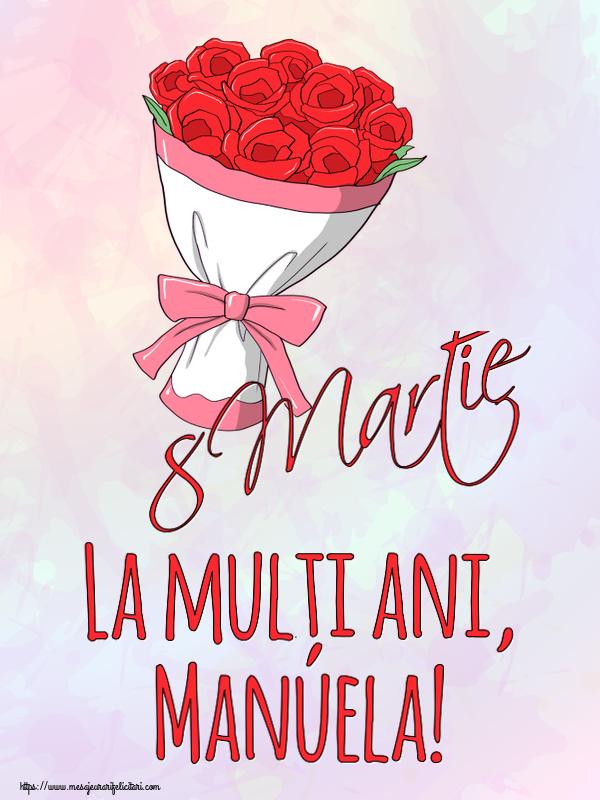 Felicitari 8 Martie Ziua Femeii | 8 Martie La mulți ani, Manuela!