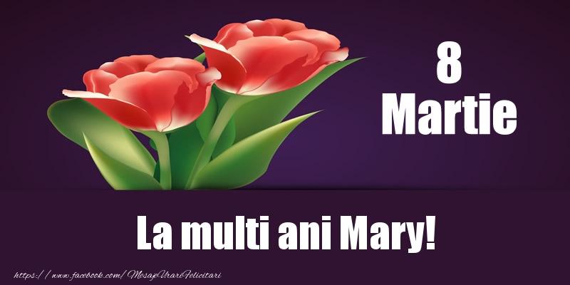 Felicitari 8 Martie Ziua Femeii   8 Martie La multi ani Mary!