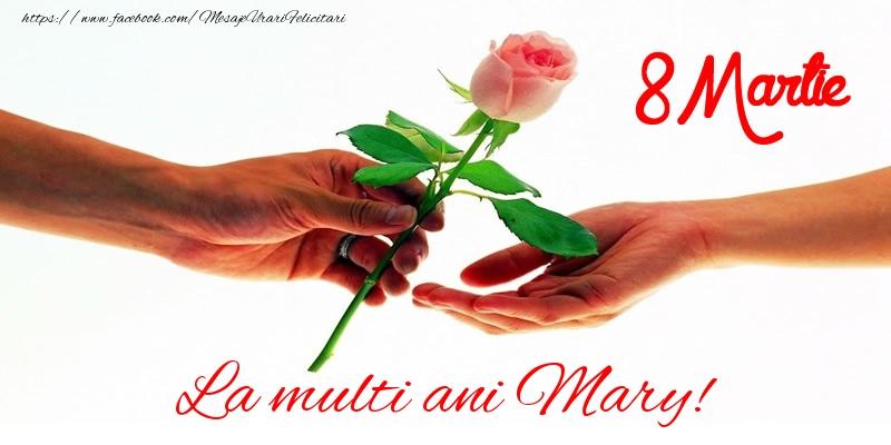 Felicitari 8 Martie Ziua Femeii   La multi ani Mary! 8 Martie