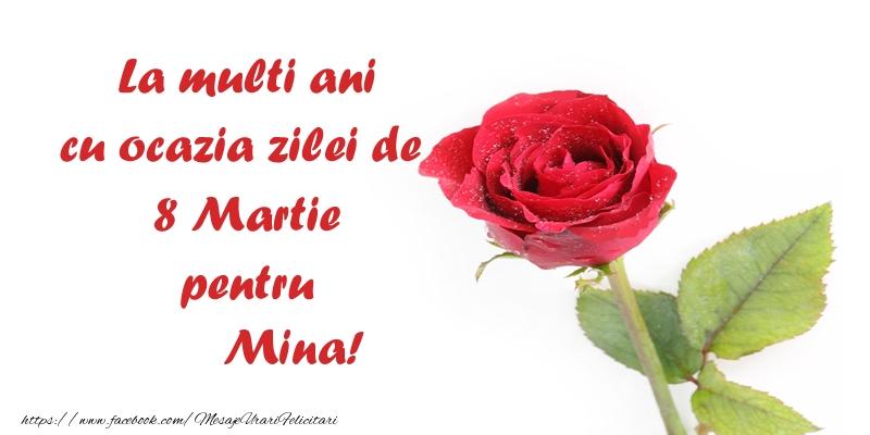Felicitari 8 Martie Ziua Femeii   La multi ani cu ocazia zilei de  8 Martie pentru Mina!