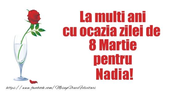 Felicitari 8 Martie Ziua Femeii   La multi ani cu ocazia zilei de  8 Martie pentru Nadia!