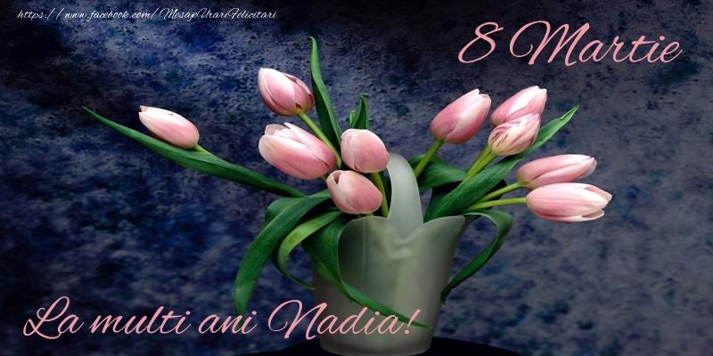 Felicitari 8 Martie Ziua Femeii   La multi ani Nadia!