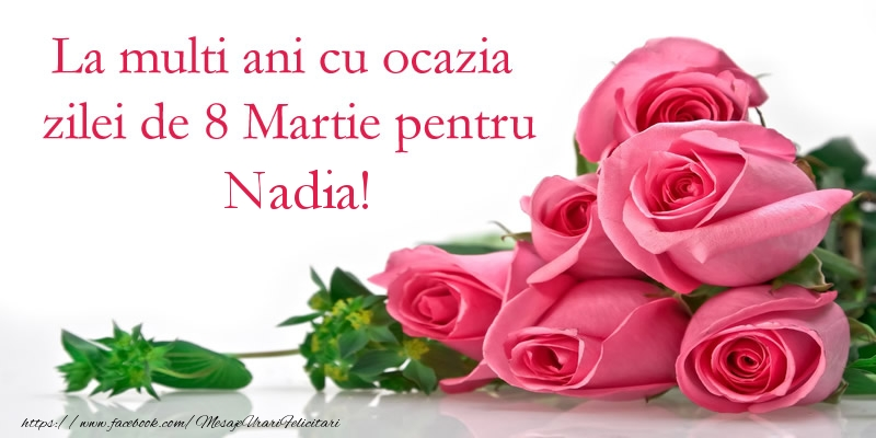 Felicitari 8 Martie Ziua Femeii | La multi ani cu ocazia zilei de 8 Martie pentru Nadia!