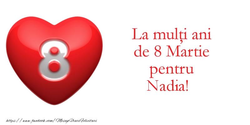 Felicitari 8 Martie Ziua Femeii | La multi ani de 8 Martie pentru Nadia!