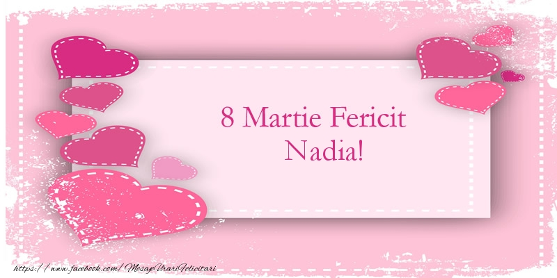 Felicitari 8 Martie Ziua Femeii | 8 Martie Fericit Nadia!