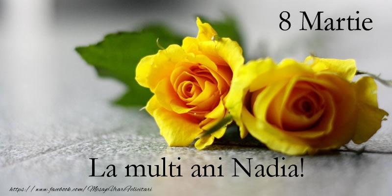Felicitari 8 Martie Ziua Femeii   8 Martie La multi ani Nadia!