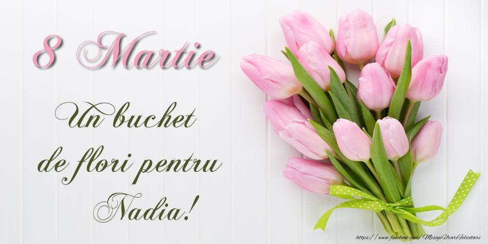 Felicitari 8 Martie Ziua Femeii | 8 Martie Un buchet de flori pentru Nadia!